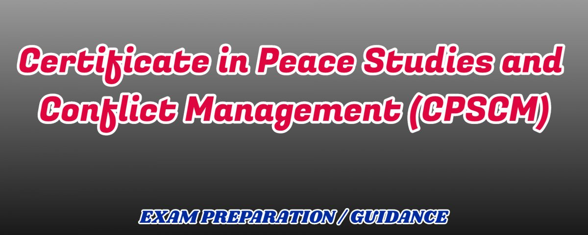 Certificate in Peace Studies and Conflict Management ignou detail