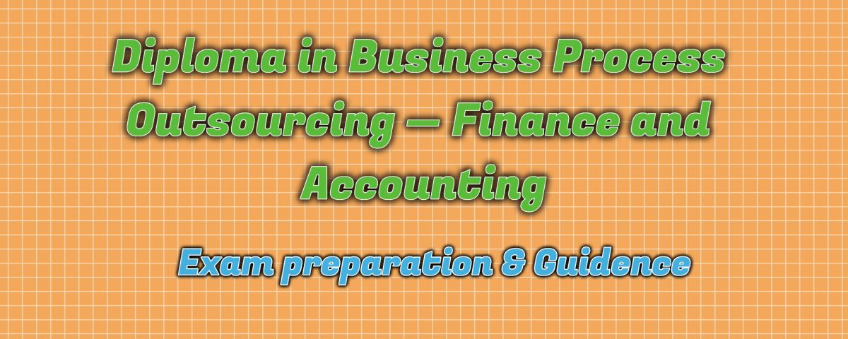 Ignou Diploma in Business Process Outsourcing — Finance and Accounting