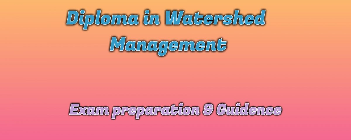 Ignou Diploma in Watershed Management