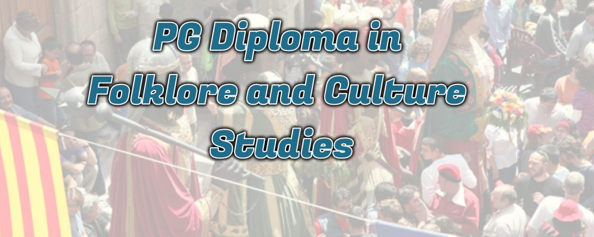 Ignou PG Diploma in Folklore and Culture Studies