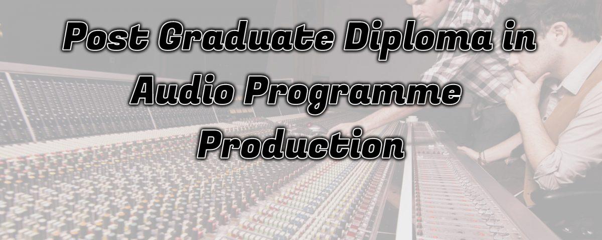 Ignou Post Graduate Diploma in Audio Programme Production