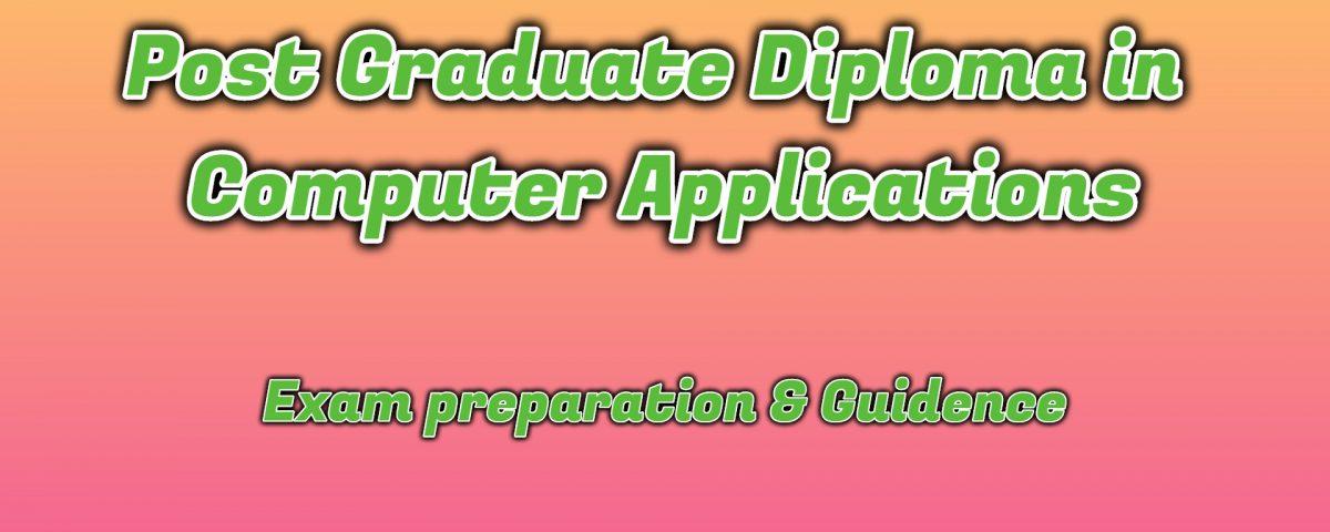 Ignou Post Graduate Diploma in Computer Applications