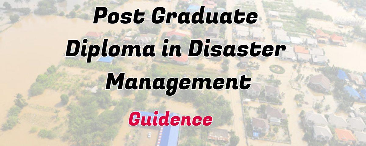 Ignou Post Graduate Diploma in Disaster Management