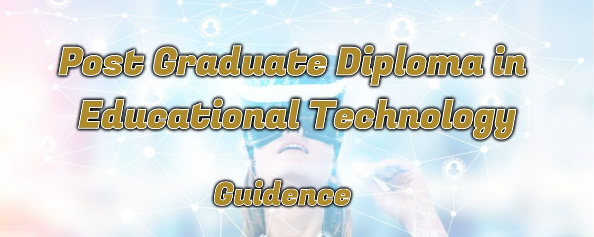Ignou Post Graduate Diploma in Educational Technology