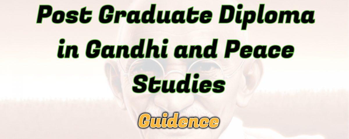 Ignou Post Graduate Diploma in Gandhi and Peace Studies