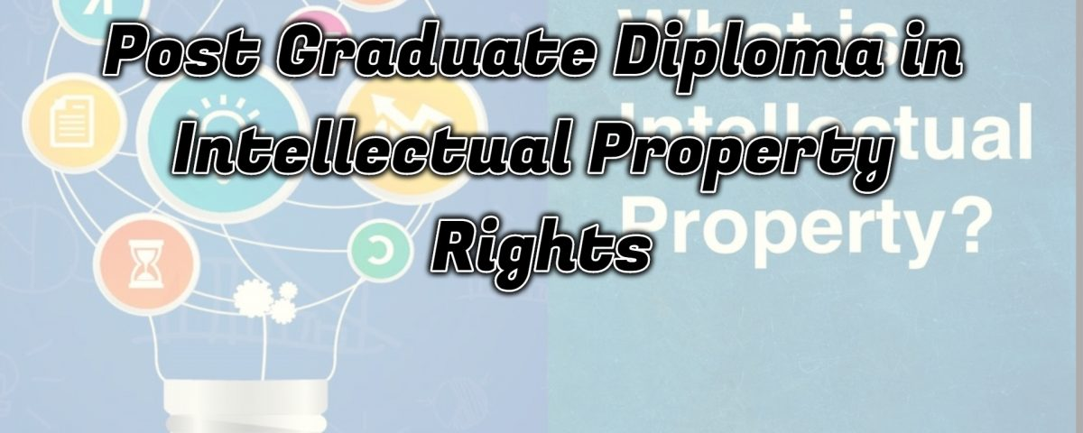 Ignou Post Graduate Diploma in Intellectual Property Rights