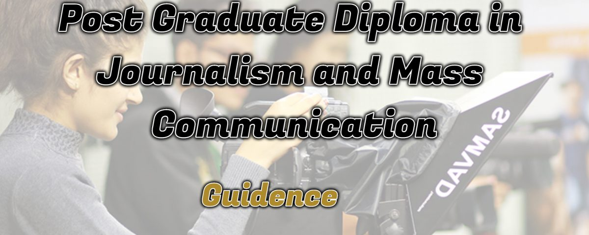 Ignou Post Graduate Diploma in Journalism and Mass Communication