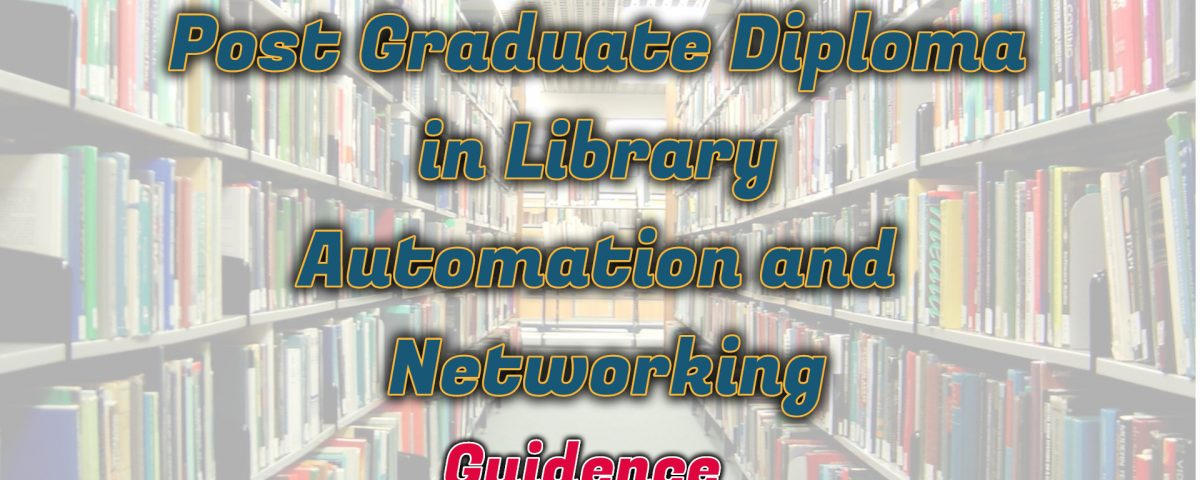 Ignou Post Graduate Diploma in Library Automation and Networking