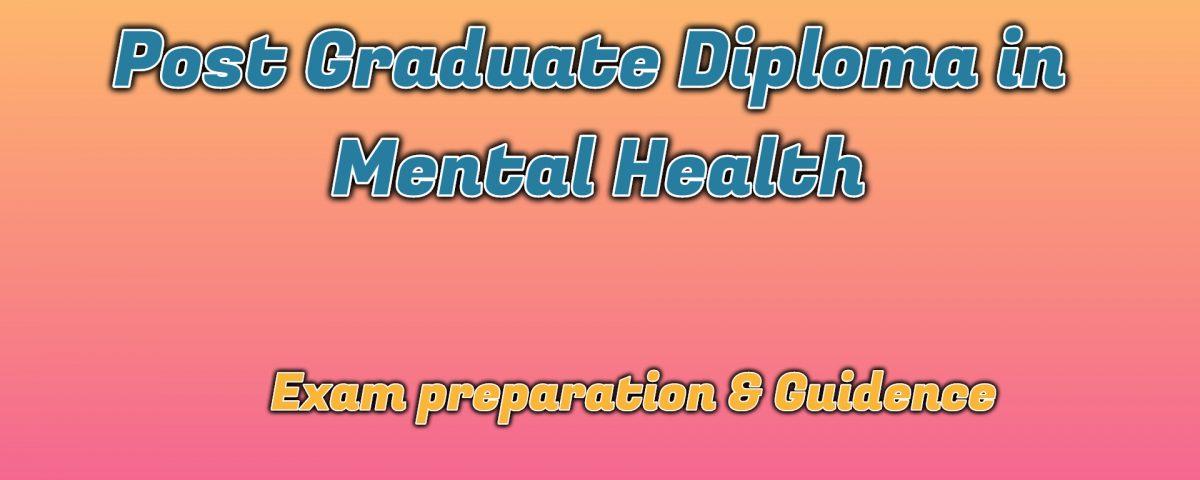 Ignou Post Graduate Diploma in Mental Health