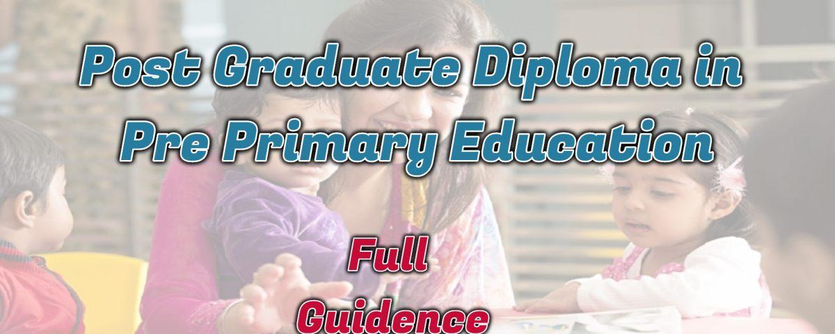 Ignou Post Graduate Diploma in Pre Primary Education