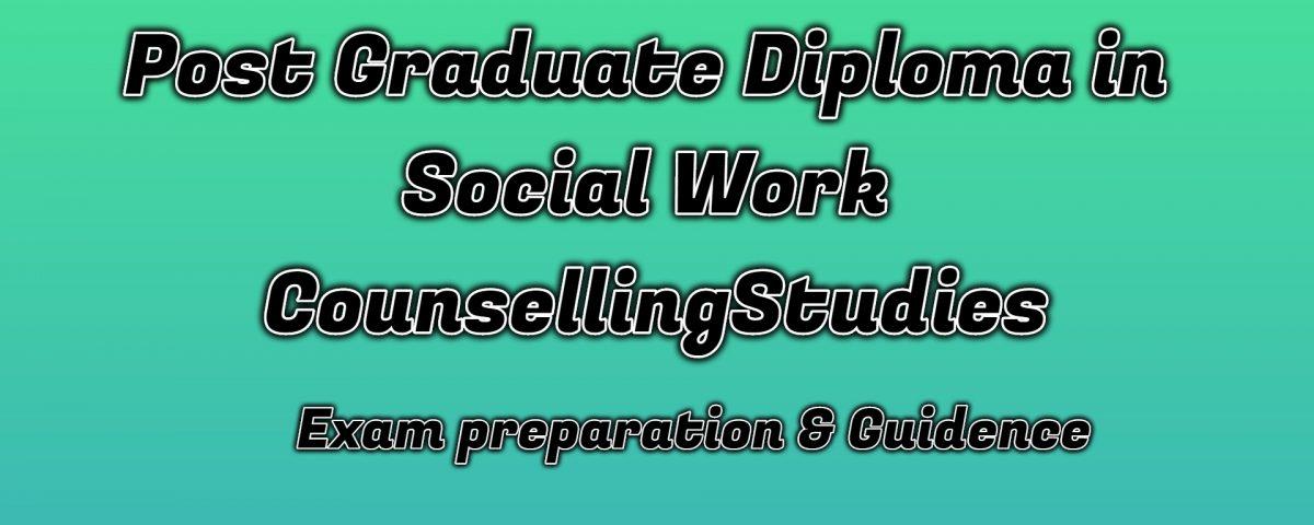 Ignou Post Graduate Diploma in Social Work Counselling