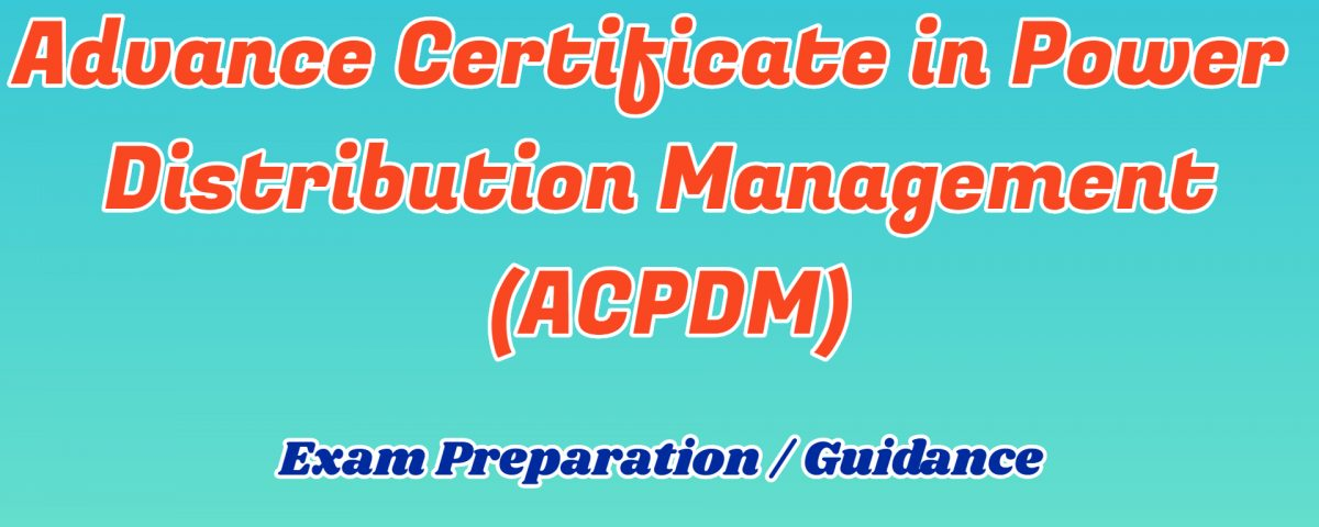 ignou advance certificate in power distribution management detail and support guidance