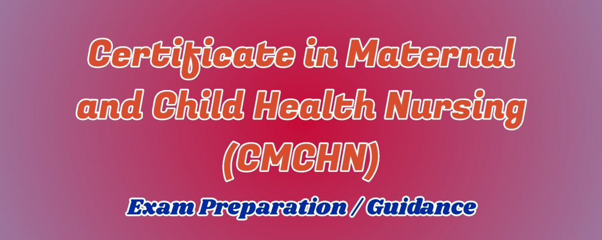 certificate in maternal and child care nursing ignou
