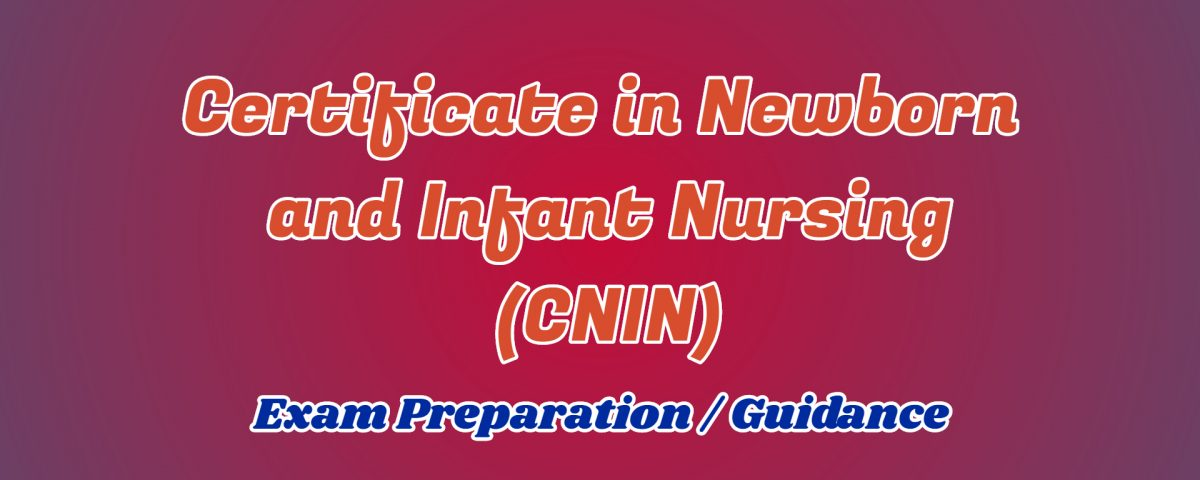 Certificate in Newborn and Infant Nursing ignou