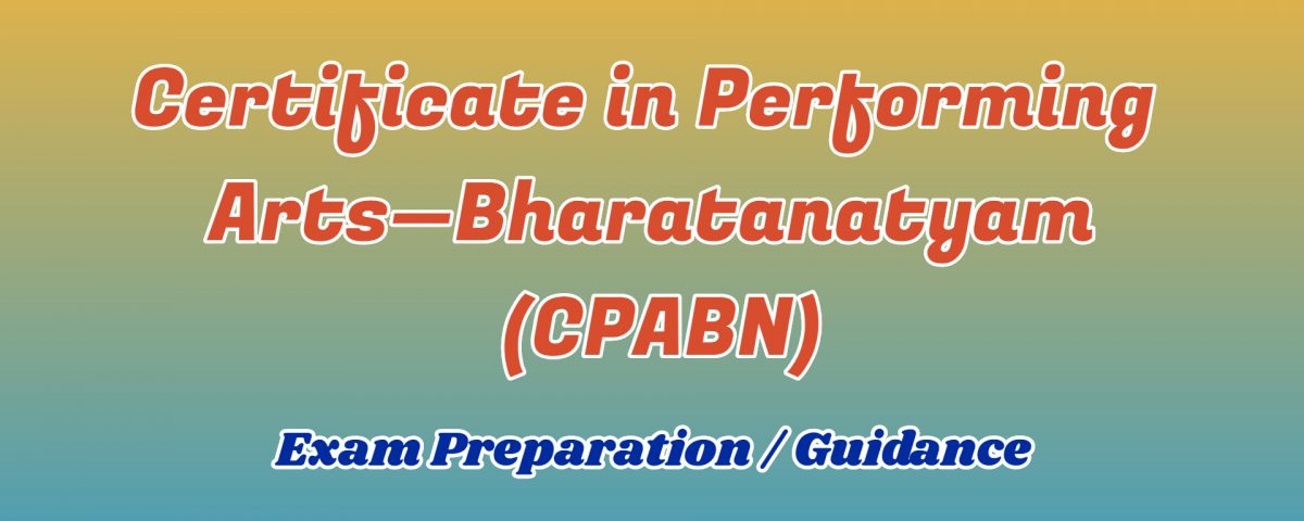 Certificate in Performing Arts Bharatanatyam ignou
