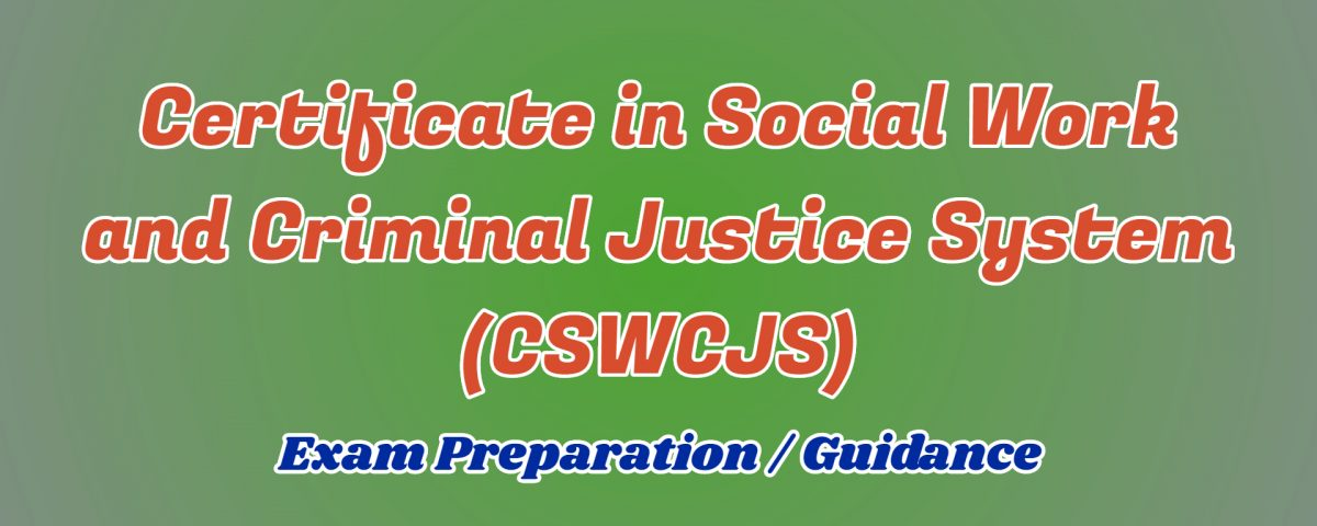 Certificate in Social Work and Criminal Justice System ignou