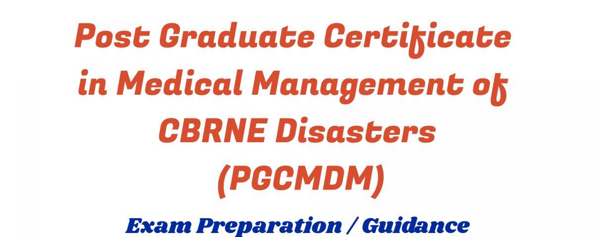 Post Graduate Certificate in Medical Management of CBRNE Disasters ignou