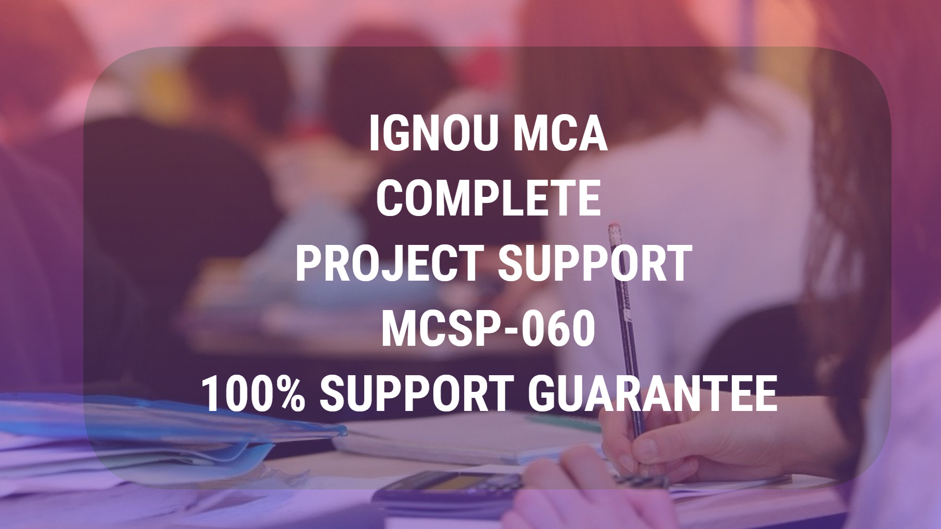 IGNOU MCA PROJECT COMPLETE SUPPORT - MCSP060