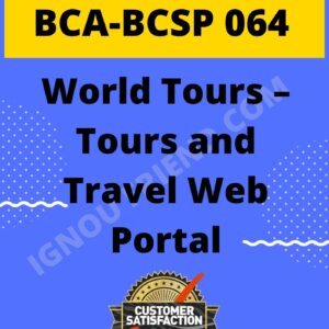 ignou-bca-bcsp064-synopsis-only- WorldTours - Tours and Travel Web Portal