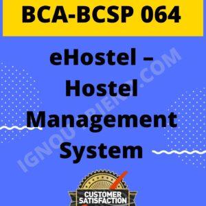 ignou-bca-bcsp064-synopsis-only-eHostel - Hostel Management System