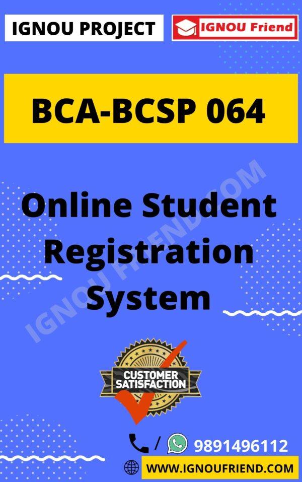 ignou-bca-bcsp064-synopsis-only- Online Student Registration System