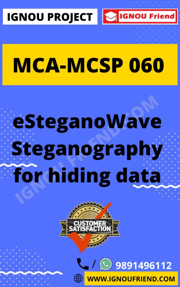 Ignou MCA MCSP-060 Synopsis Only, Topic- eSteganoWave Steganography for hiding data