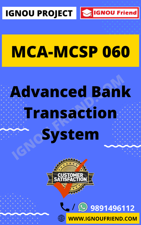 Ignou MCA MCSP-060 Synopsis Only, Topic - Advanced Bank Transaction System