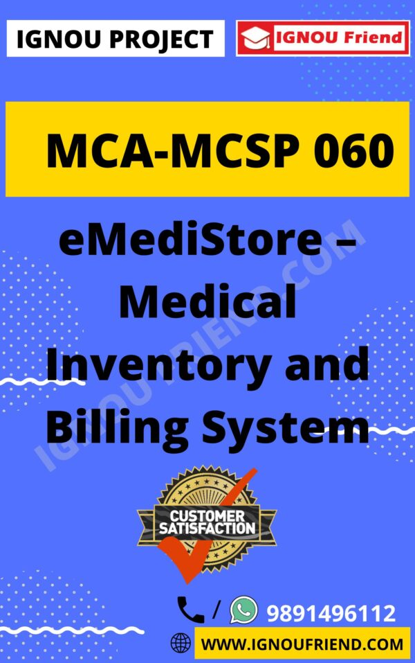 Ignou MCA MCSP-060 Synopsis Only, Topic- eMediStore Medical Inventory and Billing System