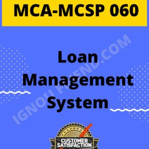 Ignou MCA MCSP-060 Synopsis Only, Topic - Loan Management system
