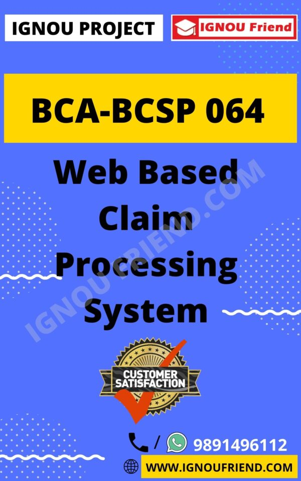 Ignou BCA BCSP-064 Complete Project, Topic - Web Based Claim Processing System,