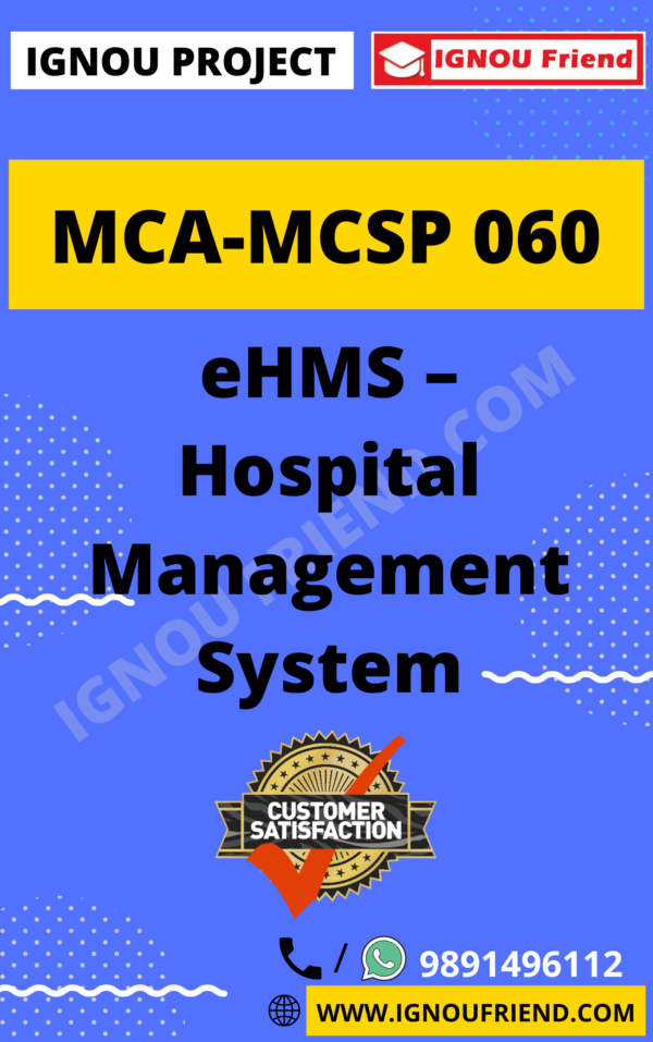 Ignou MCA MCSP-060 Complete Project, Topic - eHMS Hospital Management System
