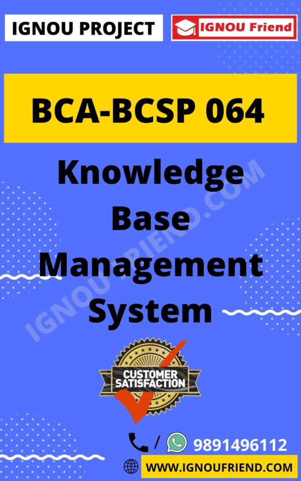 Ignou BCA BCSP-064 Complete Project, Topic - Knowledge Base Management system