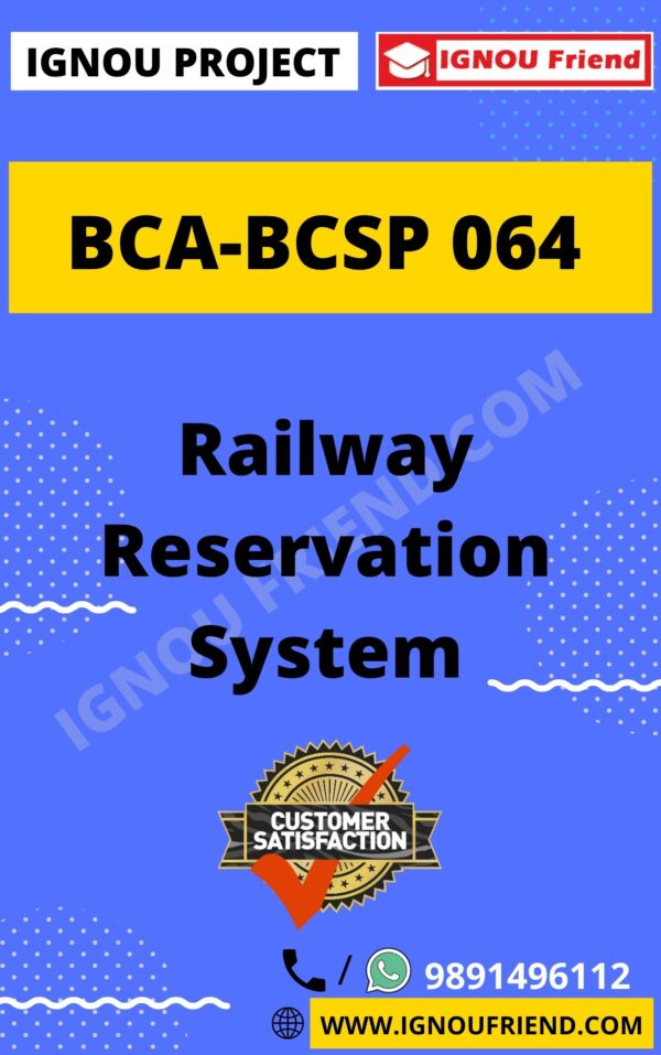Ignou BCA BCSP-064 Complete Project, Topic - Railway Reservation system