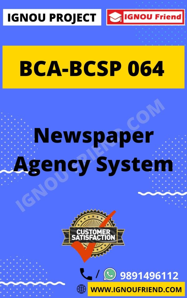 Ignou BCA BCSP-064 Complete Project, Topic - Newspaper Agency system
