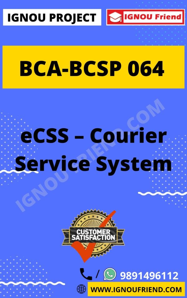 Ignou BCA BCSP-064 Complete Project, Topic - eCSS - Courier Service System