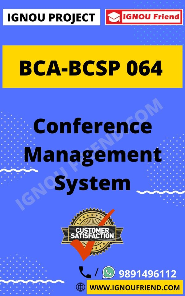 Ignou BCA BCSP-064 Complete Project, Topic - Conference Management system