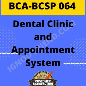 Ignou BCA BCSP-064 Complete Project, Topic - Dental Clinic and Appointment System