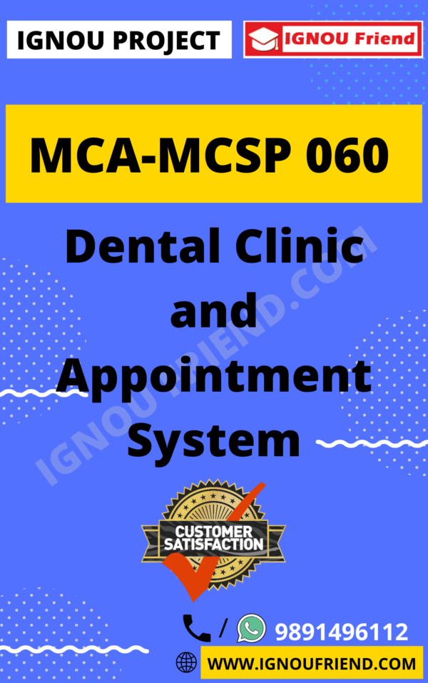 Ignou MCA MCSP-060 Complete Project, Topic - Dental Clinic and Appointment System