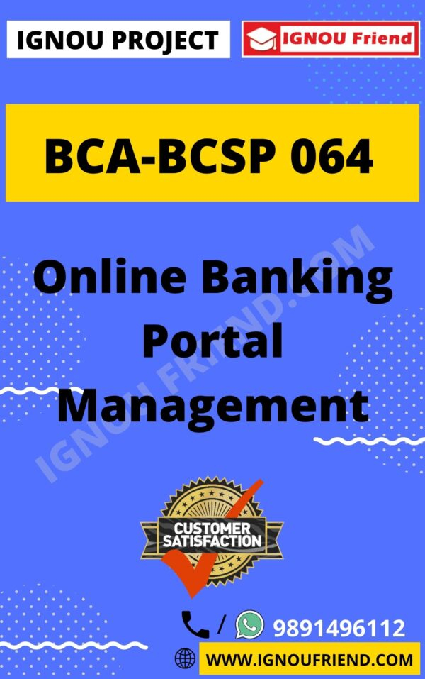 Ignou BCA BCSP-064 Complete Project, Topic - Online Banking Portal Management System