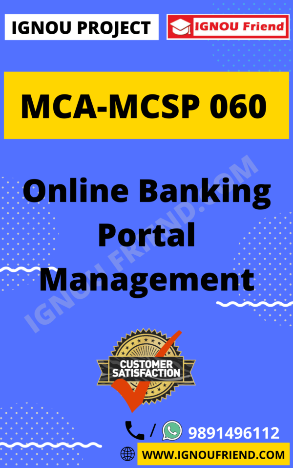 Ignou MCA MCSP-060 Complete Project, Topic - Online Banking Portal Management System