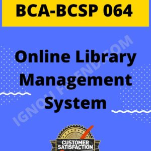 2-Ignou BCA BCSP-064 Complete Project,Topic-Online Library Management System