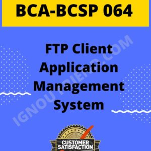 Ignou BCA BCSP-064 Complete Project, Topic - FTP Client Management system