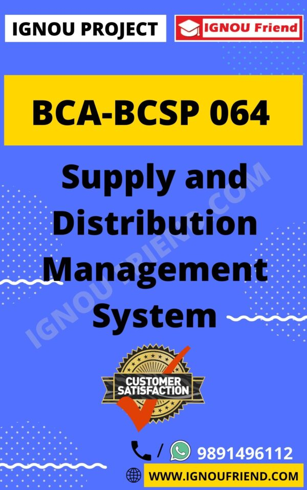 Ignou BCA BCSP-064 Complete Project, Topic - Supply and Distribution Management System