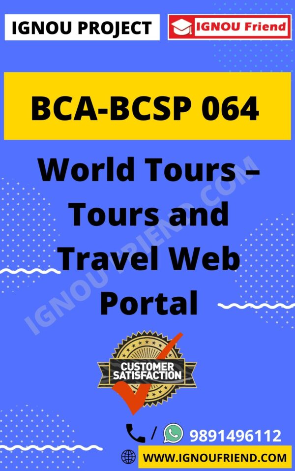 Ignou BCA BCSP-064 Complete Project, Topic - WorldTours - Tours and Travel Web Portal