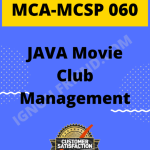 Ignou MCA MCSP-060 Complete Project, Topic - JAVA Movie Club Management