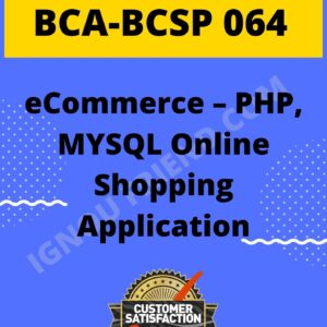 Ignou BCA BCSP-064 Complete Project, Topic - eCommerce - PHP, MYSQL Online Shopping Application
