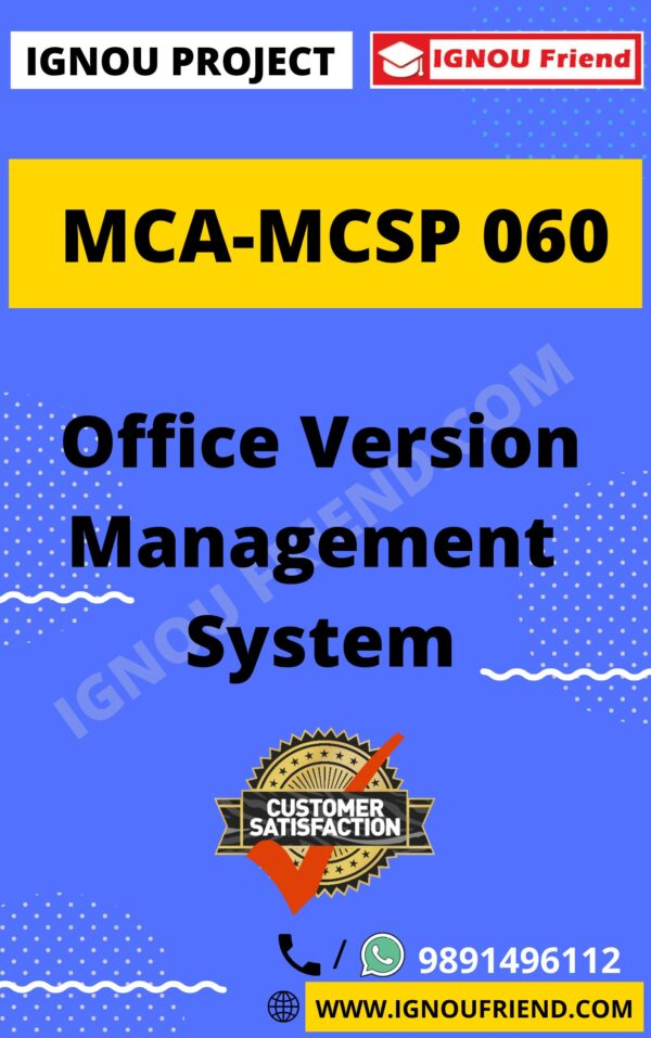 Ignou MCA MCSP-060 Complete Project, Topic - Office Version Management system