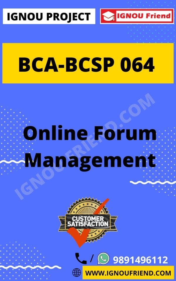 Ignou BCA BCSP-064 Synopsis Only, Topic - Online Forum Management System