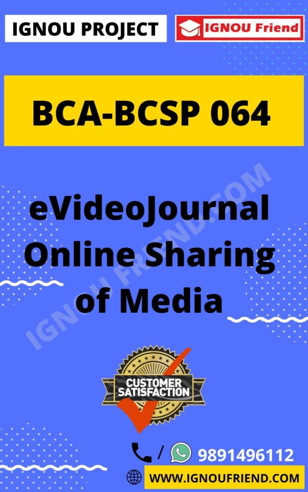 Ignou BCA BCSP-064 Complete Project, Topic - eVideo Journal Online Sharing Of Media