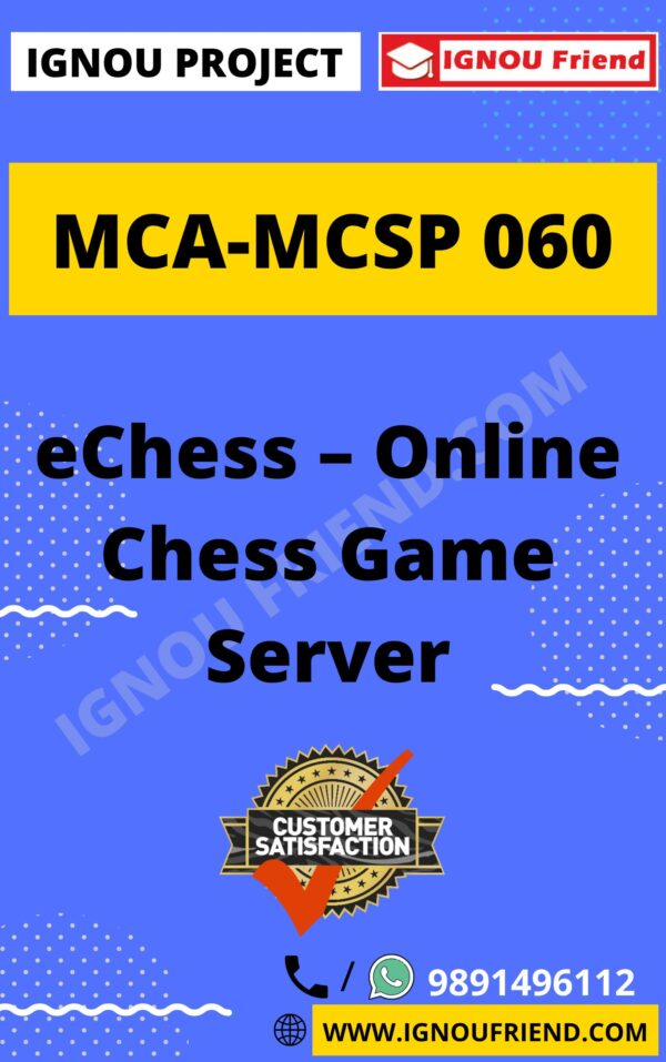 31-Ignou MCA MCSP-060 Complete Project, Topic - Online eChess Game Server